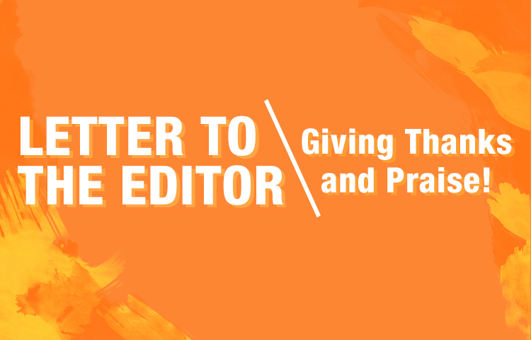 LETTER TO THE EDITOR | Giving Thanks and Praise!